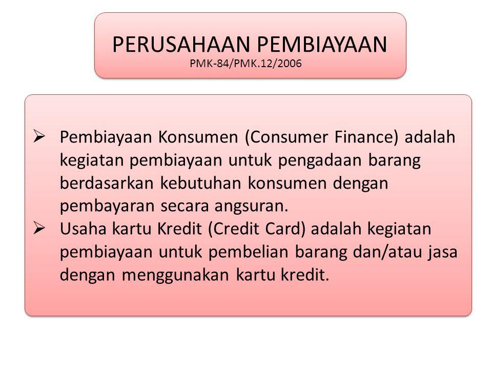 PERUSAHAAN PEMBIAYAAN PERUSAHAAN PEMBIAYAAN  Pembiayaan Konsumen (Consumer Finance) adalah kegiatan pembiayaan untuk pengadaan barang berdasarkan kebutuhan konsumen dengan pembayaran secara angsuran.