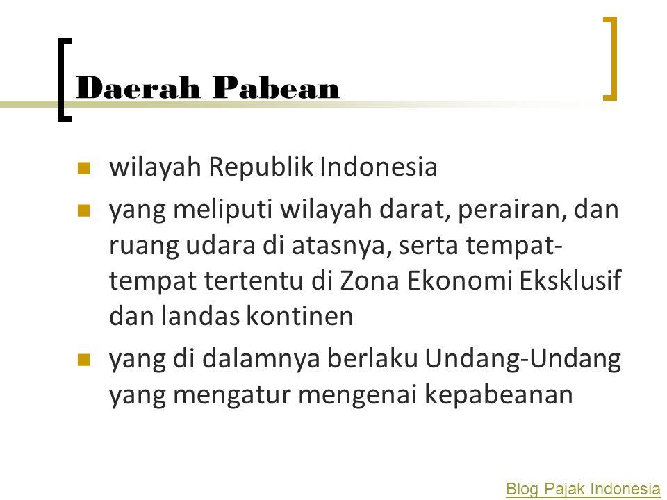 Daerah Pabean wilayah Republik Indonesia yang meliputi wilayah darat, perairan, dan ruang udara di atasnya, serta tempat- tempat tertentu di Zona Ekon