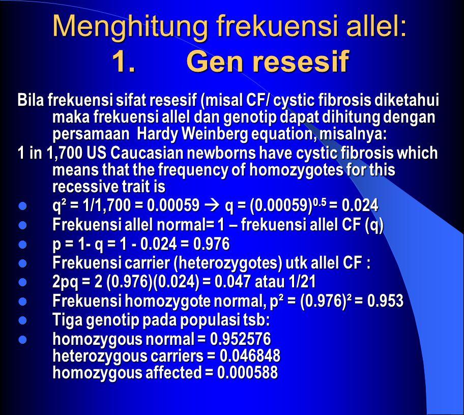 Menghitung frekuensi allel: 1.
