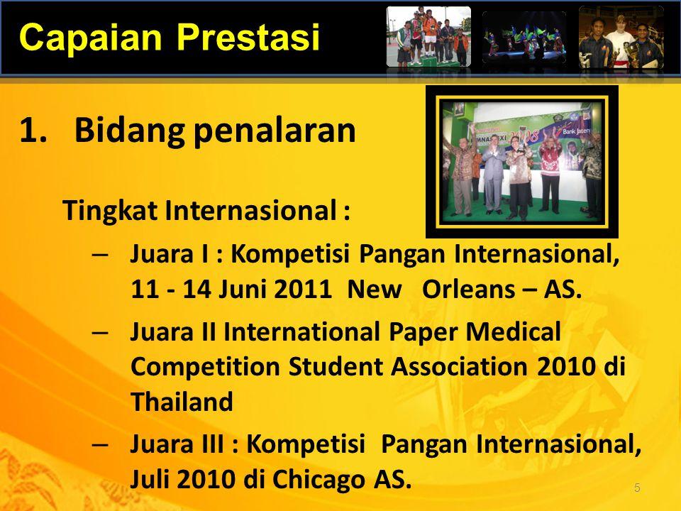 Program : Pencitraan Internasional Prestasi Minat Bakat Menyelenggarakan Kejuaraan Olah raga Antar Mahasiswa Se ASEAN Menyelenggarakan Pagelaran Seni tingkat Internasional Partisipasi dalam kegiatan atau kejuaraan olahraga tingkat internasional Partisipasi dalam kegiatan atau kejuaraan bidang seni tingkat internasional