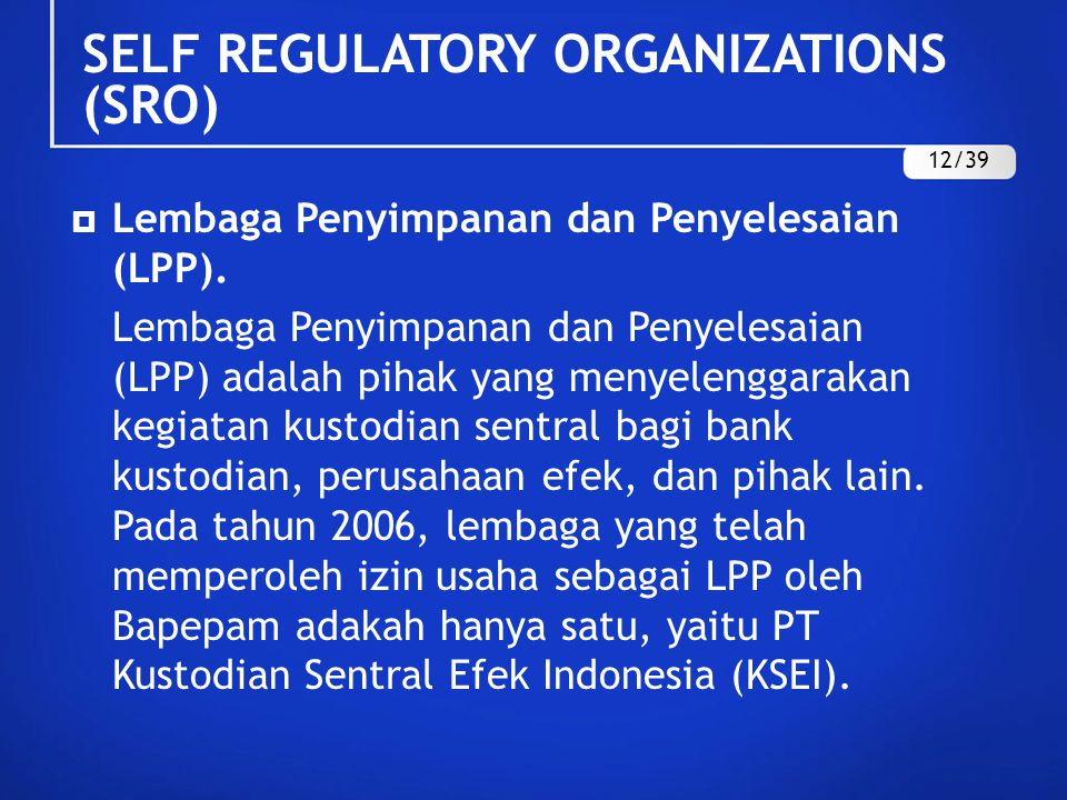  Lembaga Penyimpanan dan Penyelesaian (LPP). Lembaga Penyimpanan dan Penyelesaian (LPP) adalah pihak yang menyelenggarakan kegiatan kustodian sentral