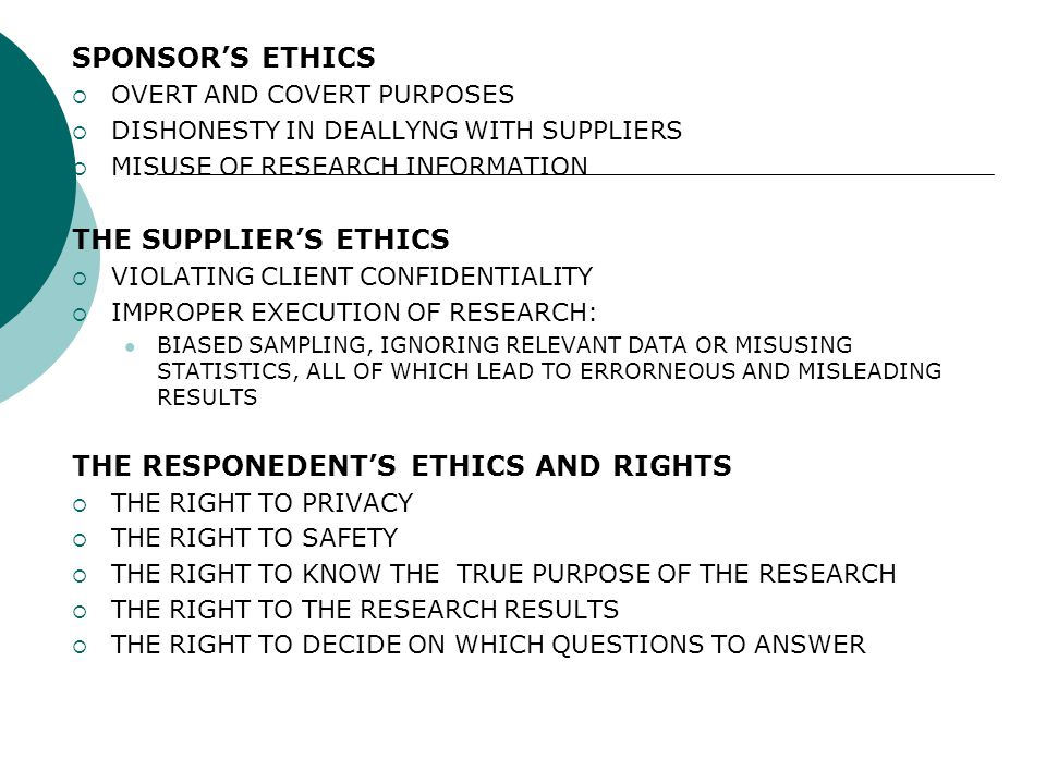 SPONSOR'S ETHICS  OVERT AND COVERT PURPOSES  DISHONESTY IN DEALLYNG WITH SUPPLIERS  MISUSE OF RESEARCH INFORMATION THE SUPPLIER'S ETHICS  VIOLATIN