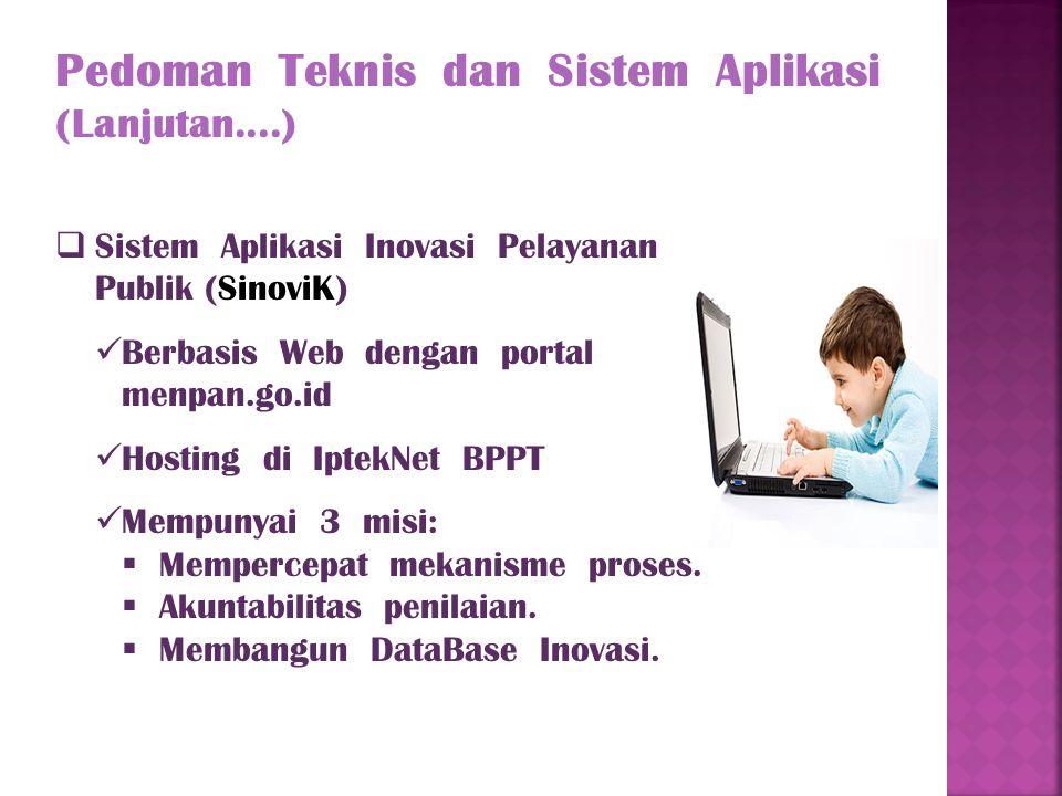 Pedoman Teknis dan Sistem Aplikasi (Lanjutan....)  Sistem Aplikasi Inovasi Pelayanan Publik (SinoviK) Berbasis Web dengan portal menpan.go.id Hosting