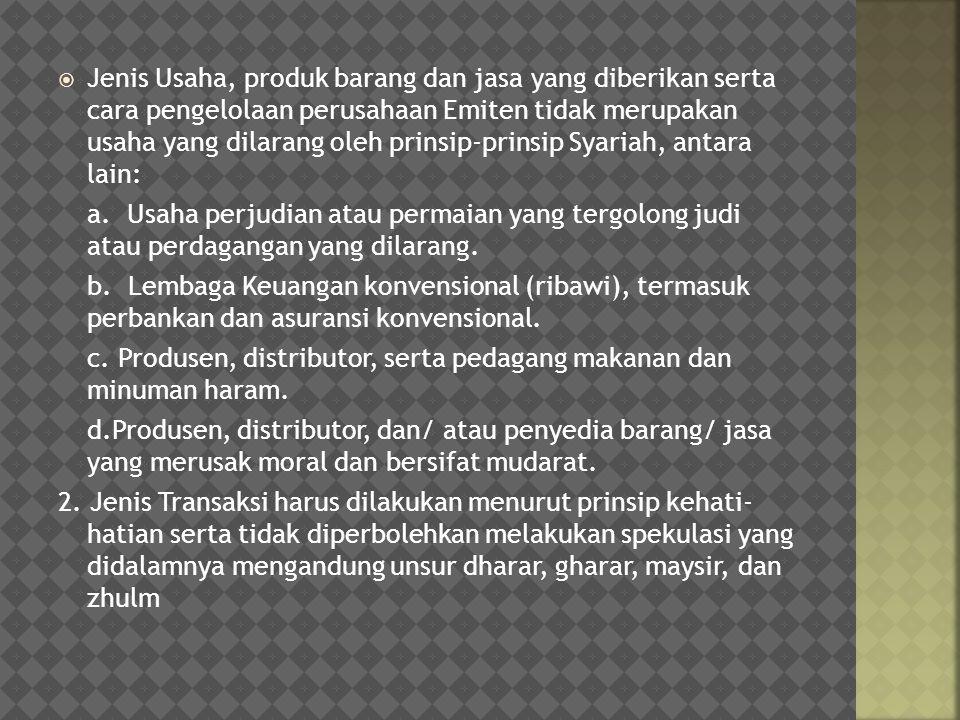  SAHAM Saham biasa perusahaan yang tidak melakukan transaksi yang haram Dalam teori percampuran, Islam mengenal akad syirkah atau musyarakah yaitu suatu kerjasama antara dua atau lebih pihak untuk melakukan usaha dimana masing-masing pihak menyetorkan sejumlah dana, barang atau jasa  OBLIGASI Obligasi Syariah adalah suatu surat berharga jangka panjang berdasarkan prinsip syariah yang dikeluarkan Emiten kepada pemegang obligasi syariah yang mewajibkan emiten untuk membayar pendapatan kepada pemegang obligasi syariah berupa bagi hasil/margin/fee serta membayar kembali dana obligasi pada saat jatuh tempo (fatwa No.32/DSN- MUI/IX/2002 tanggal 14 September 2002)