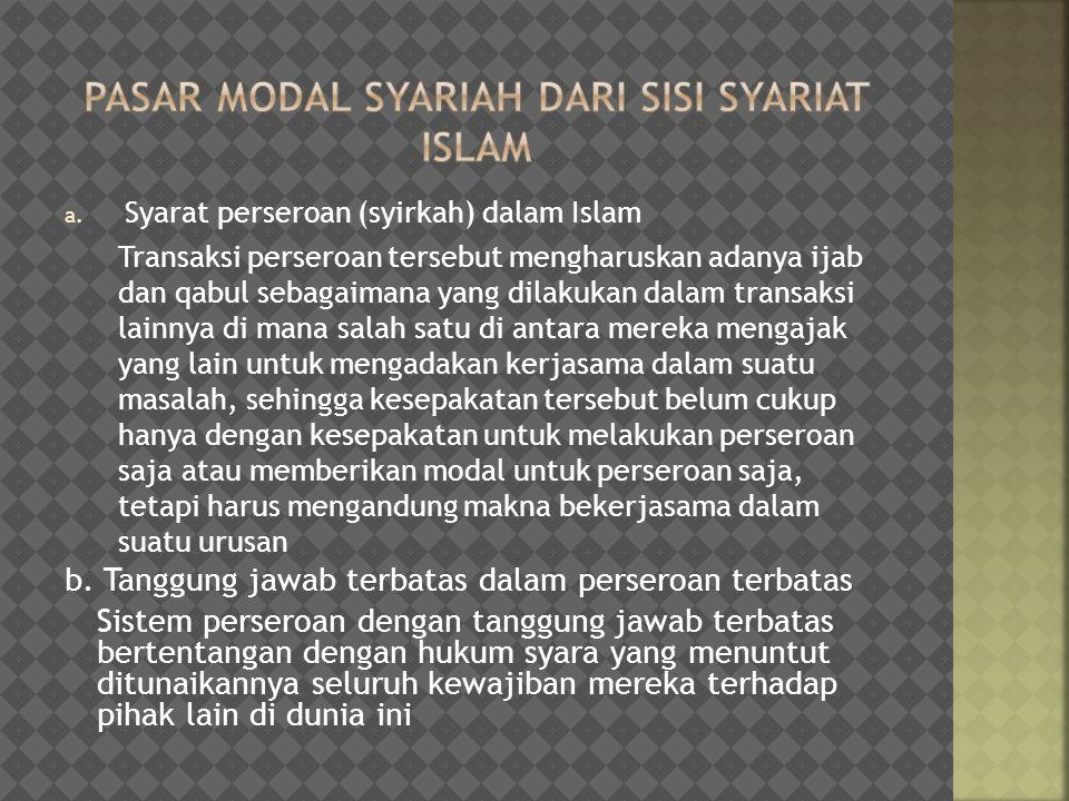 a. Syarat perseroan (syirkah) dalam Islam Transaksi perseroan tersebut mengharuskan adanya ijab dan qabul sebagaimana yang dilakukan dalam transaksi l