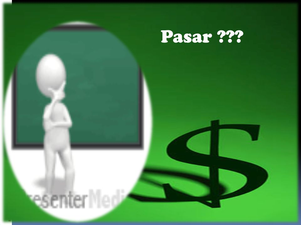 Pengertian pasar Secara konseptual -> tempat bertemunya permintaan dari konsumen dan penawaran dari produsen.
