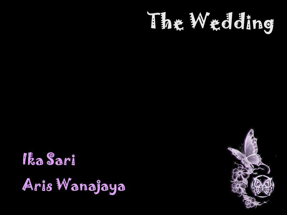 The Wedding Ika Sari Aris Wanajaya