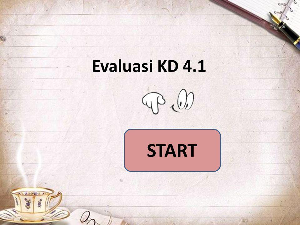 Evaluasi KD 4.1 START