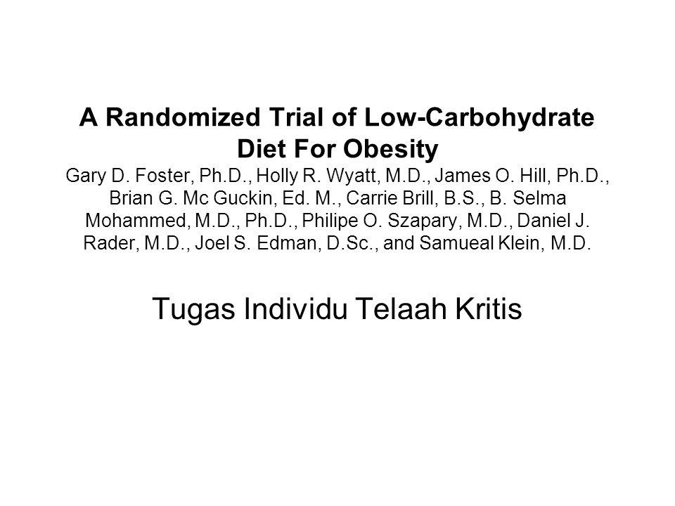 Summary Latar belakang: Diet rendah-karbohidrat, tinggi- protein dan tinggi lemak (Diet Atkins) telah dikenal luas, akan tetapi belum pernah dilakukan Uji klinik, acak dengan kontrol untuk menilai efikasi diet ini.