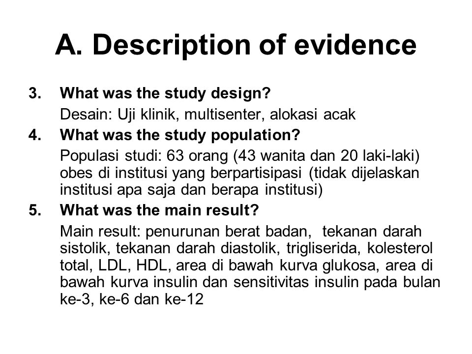 A. Description of evidence 3.What was the study design.