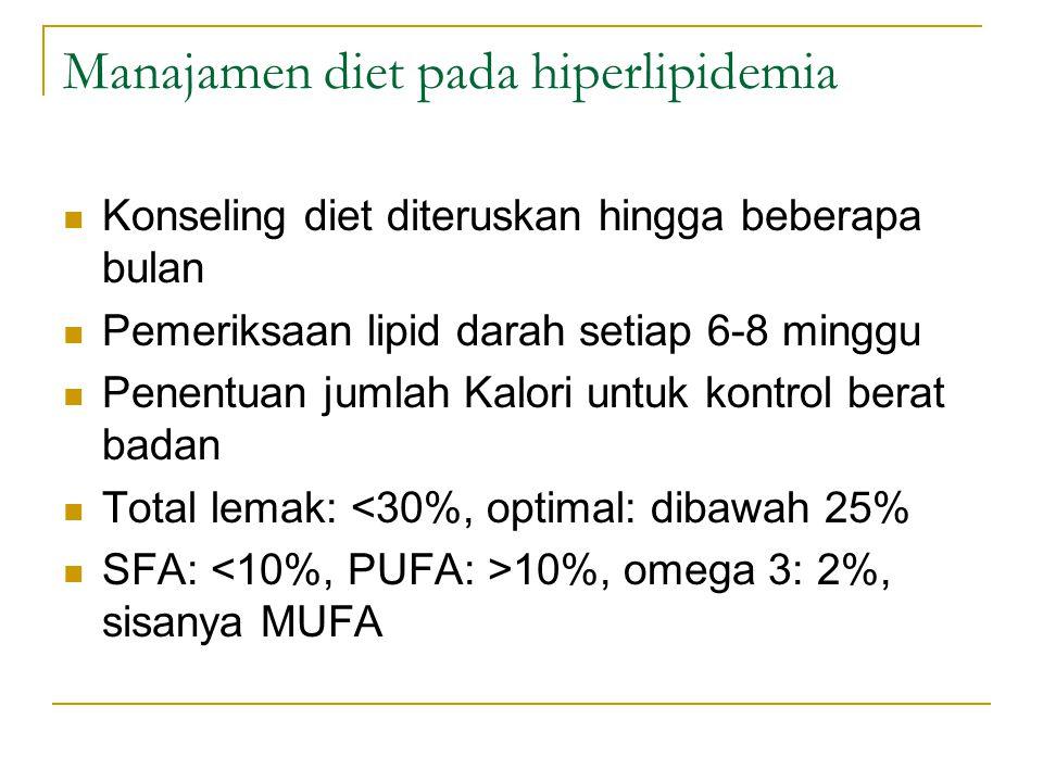 Manajamen diet pada hiperlipidemia Konseling diet diteruskan hingga beberapa bulan Pemeriksaan lipid darah setiap 6-8 minggu Penentuan jumlah Kalori u