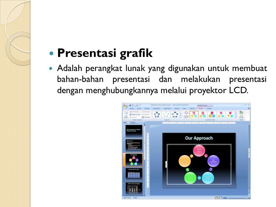 Presentasi grafik Adalah perangkat lunak yang digunakan untuk membuat bahan-bahan presentasi dan melakukan presentasi dengan menghubungkannya melalui