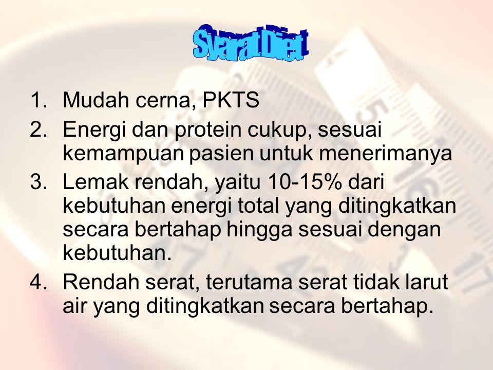 1.Mudah cerna, PKTS 2.Energi dan protein cukup, sesuai kemampuan pasien untuk menerimanya 3.Lemak rendah, yaitu 10-15% dari kebutuhan energi total yang ditingkatkan secara bertahap hingga sesuai dengan kebutuhan.