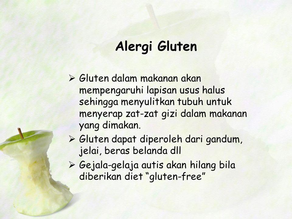 Alergi Gluten  Gluten dalam makanan akan mempengaruhi lapisan usus halus sehingga menyulitkan tubuh untuk menyerap zat-zat gizi dalam makanan yang dimakan.