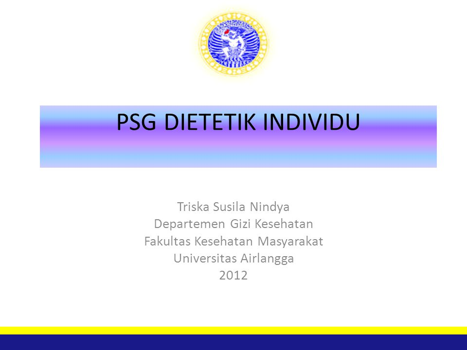 Steps in Dietary Assessment 1.Measuring Food Intake 2.Converting Food to Nutrient 3.Evaluating Dietary Adequacy Excellence with Morality UNIVERSITAS AIRLANGGA