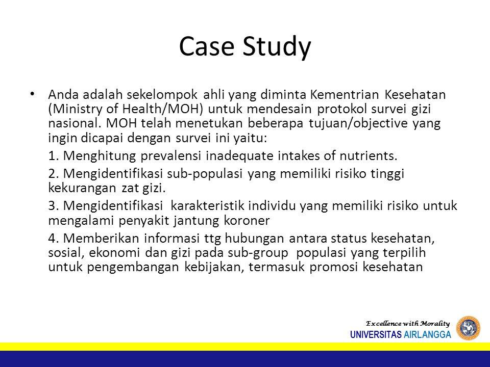 Case Study Anda adalah sekelompok ahli yang diminta Kementrian Kesehatan (Ministry of Health/MOH) untuk mendesain protokol survei gizi nasional.