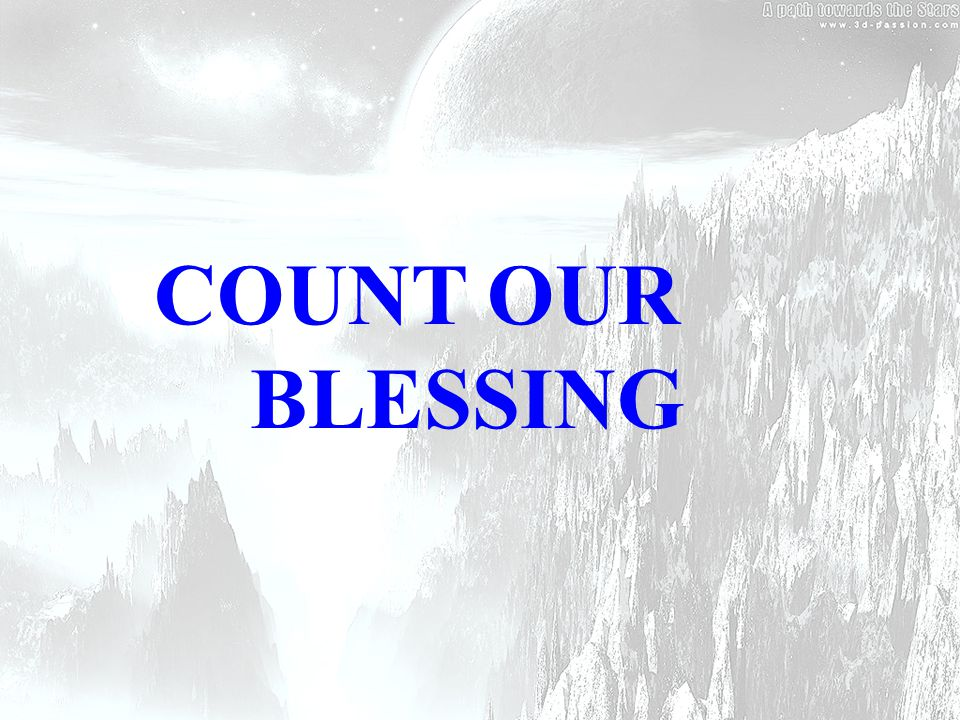 COUNT OUR BLESSING