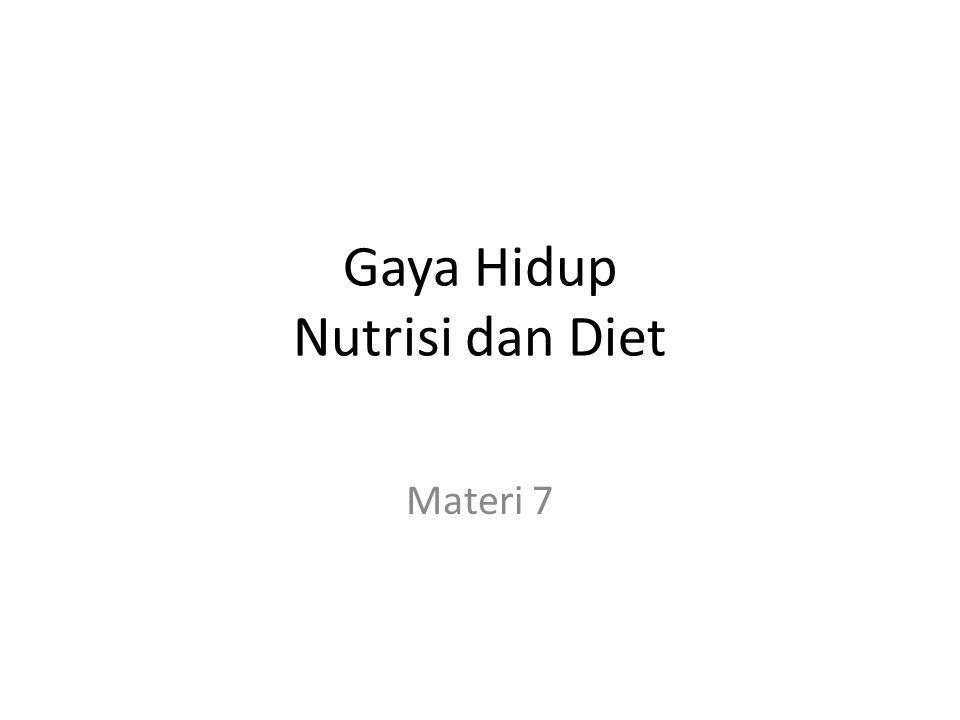 Gaya Hidup Nutrisi dan Diet Materi 7