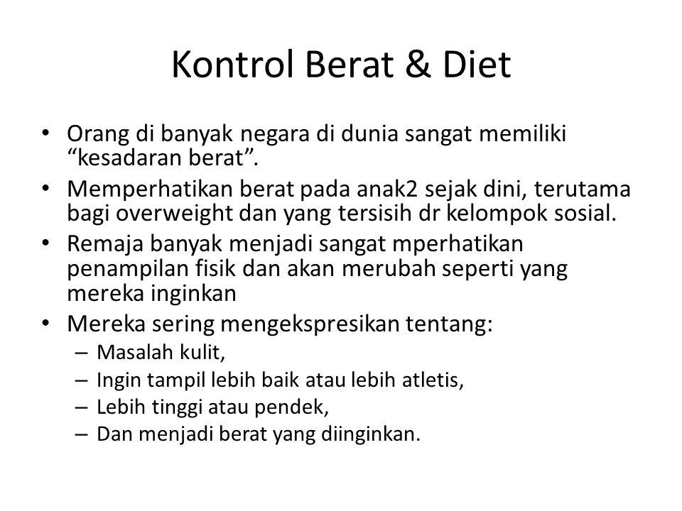 """Kontrol Berat & Diet Orang di banyak negara di dunia sangat memiliki """"kesadaran berat"""". Memperhatikan berat pada anak2 sejak dini, terutama bagi overw"""