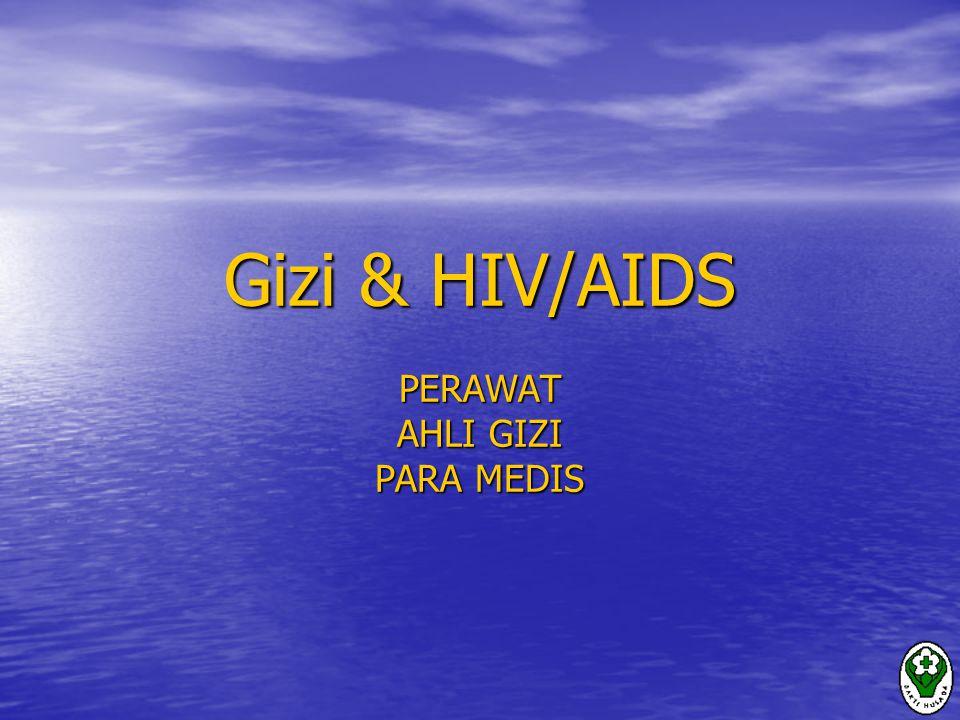 Gizi & HIV/AIDS PERAWAT AHLI GIZI PARA MEDIS