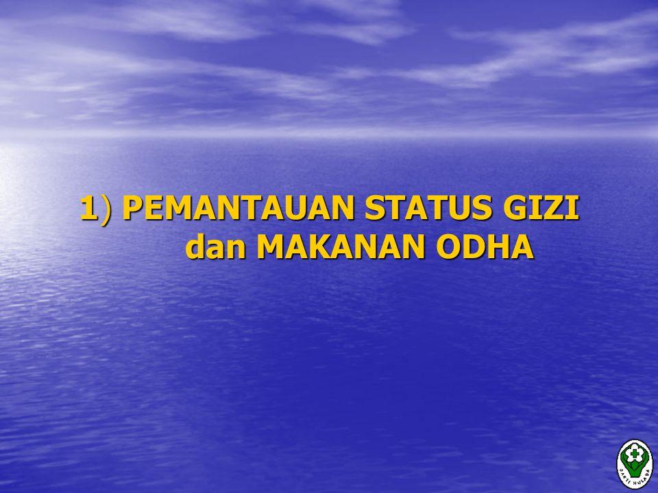 1) PEMANTAUAN STATUS GIZI dan MAKANAN ODHA