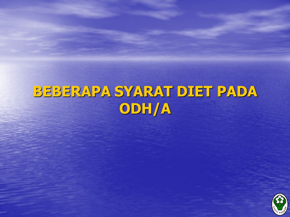 BEBERAPA SYARAT DIET PADA ODH/A