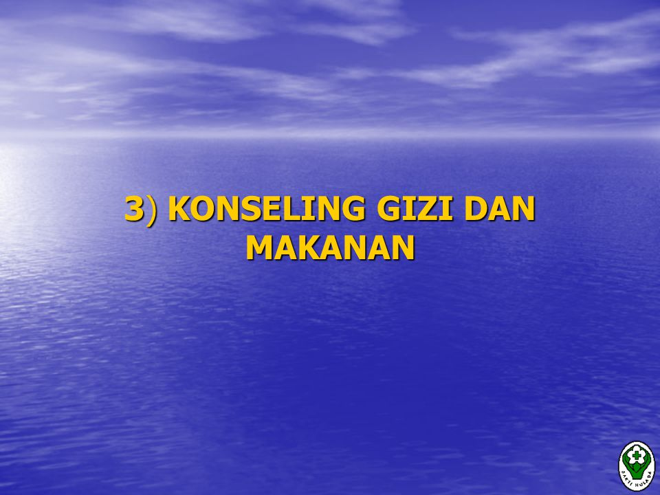 3) KONSELING GIZI DAN MAKANAN