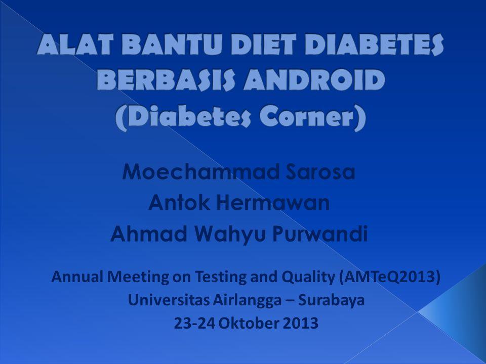 Moechammad Sarosa Antok Hermawan Ahmad Wahyu Purwandi Annual Meeting on Testing and Quality (AMTeQ2013) Universitas Airlangga – Surabaya 23-24 Oktober 2013