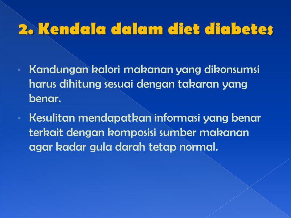 Kandungan kalori makanan yang dikonsumsi harus dihitung sesuai dengan takaran yang benar.