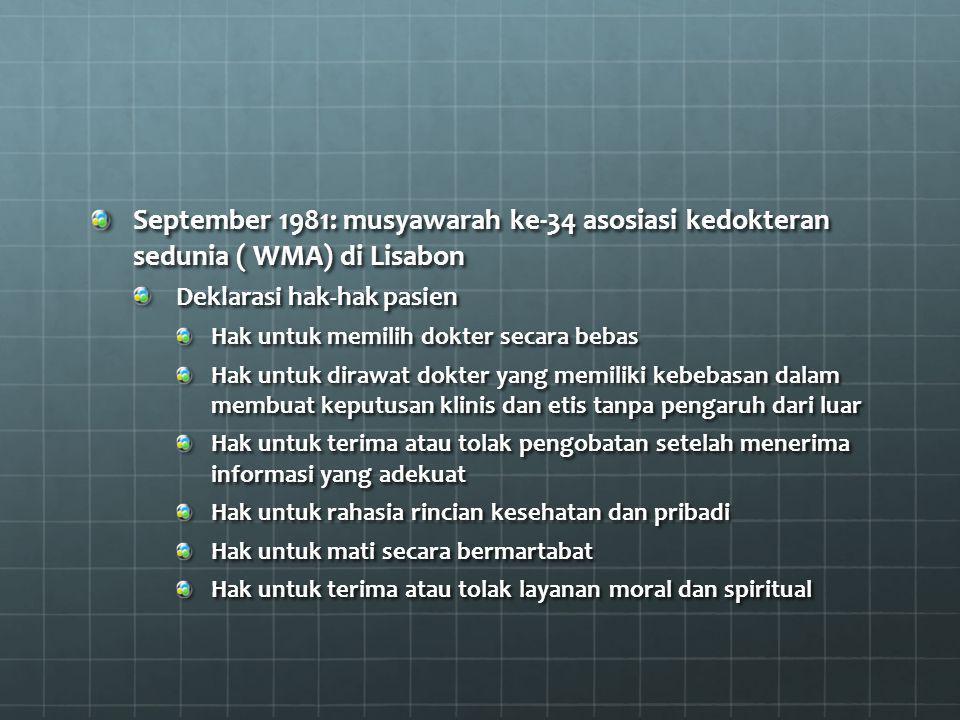 Indonesia Baru sebagian kecil masyarakat tahu hak sebagai pasien Diberlakukan hanya pada kode etik dokter Belum ada jaminan hukum 1992 : hak pasien dalam UU No 23 th 1992 tentang kesehatan Bila terjadi kesalahan/kelalaian pasien hanya bisa pasrah, tanpa dapat mengugat karena tidak ada landasan hukum
