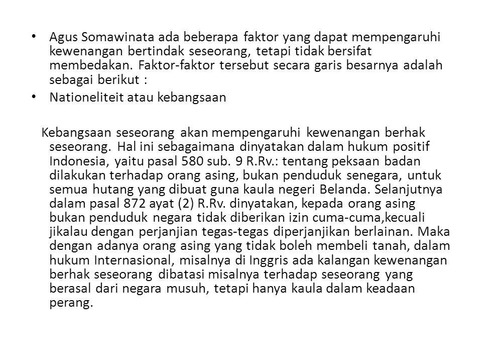 Agus Somawinata ada beberapa faktor yang dapat mempengaruhi kewenangan bertindak seseorang, tetapi tidak bersifat membedakan. Faktor-faktor tersebut s