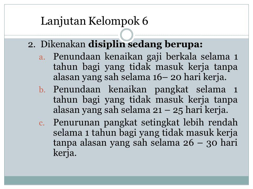 2.Dikenakan disiplin sedang berupa: a.