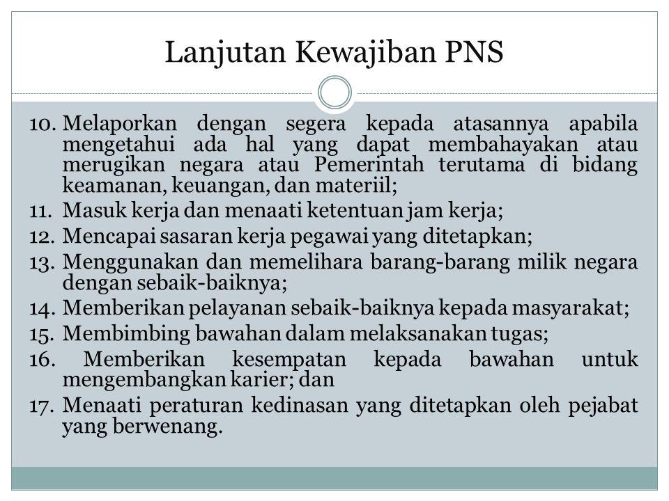 Pelanggaran Disiplin PNS yang melakukan pelangggaran disiplin dijatuhi hukuman disiplin, yakni berdasarkan Pasal 7 PP No.53 Tahun 2010 ada tingkatan dan jenis hukuman : (1) Tingkat hukuman disiplin terdiri dari: a.