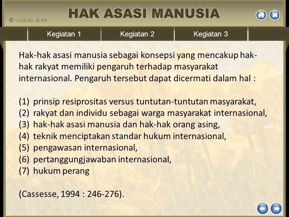 Kegiatan 1Kegiatan 2Kegiatan 3 Dalam hal prinsip resiprositas perkembangan yang paling menonjol adalah pergeseran orientasi kebangsaan menjadi kemanusiaan.