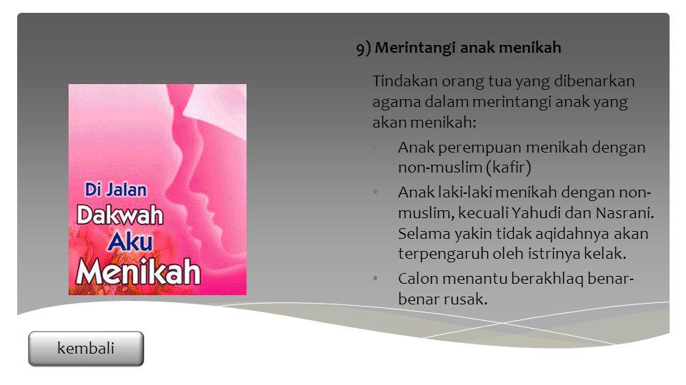 Tindakan orang tua yang dibenarkan agama dalam merintangi anak yang akan menikah: Anak perempuan menikah dengan non-muslim (kafir) Anak laki-laki menikah dengan non- muslim, kecuali Yahudi dan Nasrani.