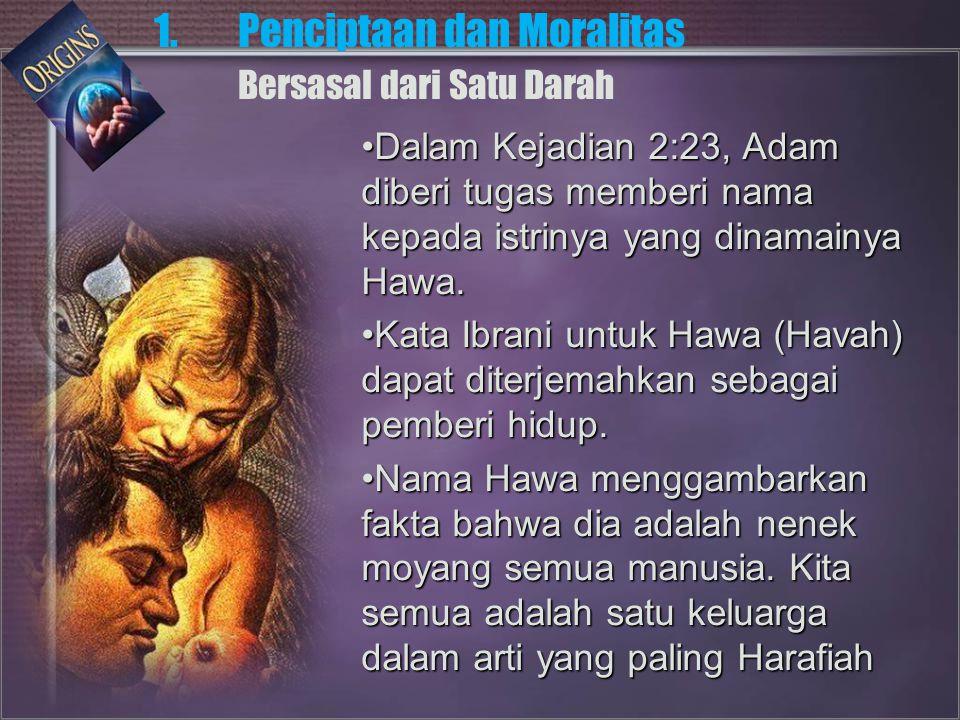 Dalam Kejadian 2:23, Adam diberi tugas memberi nama kepada istrinya yang dinamainya Hawa.Dalam Kejadian 2:23, Adam diberi tugas memberi nama kepada istrinya yang dinamainya Hawa.