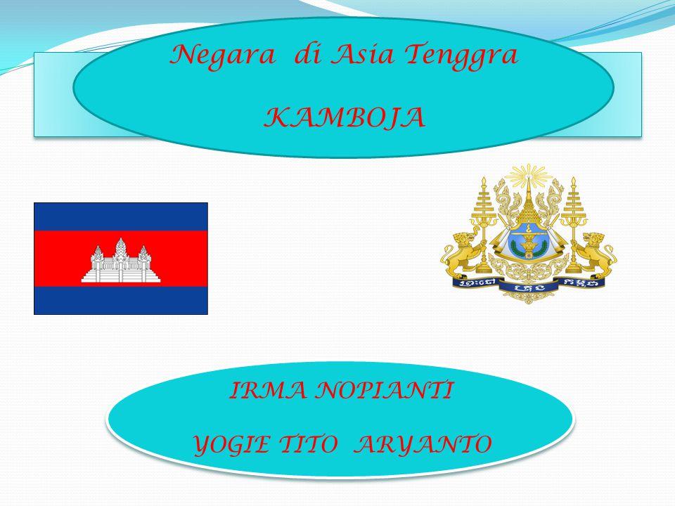 Profil Negara Kamboja Profil Negara Kamboja Nama Negara : Kamboja Ibu Kota : Phnom Penh Luas Wilyah: 181.035 km² Kepala Pemerintahan : Perdana Menteri Kepala Negara : Perdana Menteri Jumlah Penduduk: 12, Juta Jiwa Bahasa: Khmer (official) 95%, French, English Agama : Theravada Buddhist 95%, other 5% Suku Bangsa: Khmer 90%, Vietnamese 5%, Chinese 1%, Mata Uang: Riel Lagu Kebangsaan: Our Country Nama Negara : Kamboja Ibu Kota : Phnom Penh Luas Wilyah: 181.035 km² Kepala Pemerintahan : Perdana Menteri Kepala Negara : Perdana Menteri Jumlah Penduduk: 12, Juta Jiwa Bahasa: Khmer (official) 95%, French, English Agama : Theravada Buddhist 95%, other 5% Suku Bangsa: Khmer 90%, Vietnamese 5%, Chinese 1%, Mata Uang: Riel Lagu Kebangsaan: Our Country
