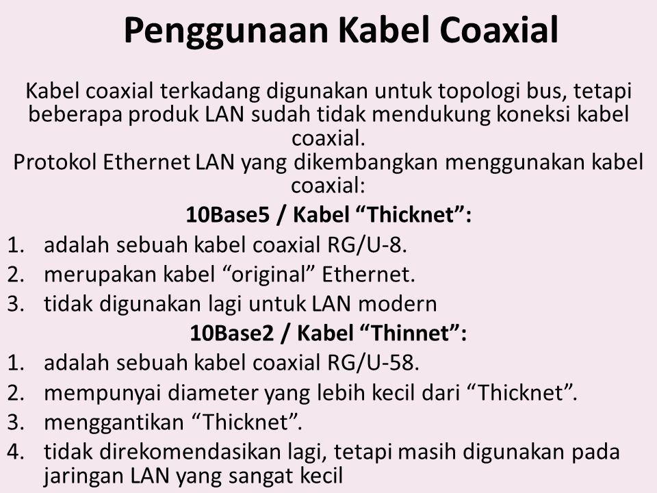 Jenis Kabel Coaxial Beberapa jenis kabel Coaxial lebih besar dari pada yang lain.
