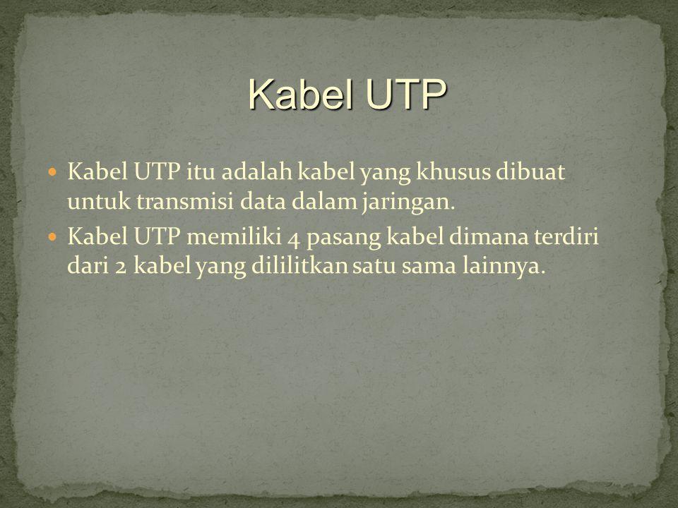 Kabel UTP itu adalah kabel yang khusus dibuat untuk transmisi data dalam jaringan. Kabel UTP memiliki 4 pasang kabel dimana terdiri dari 2 kabel yang