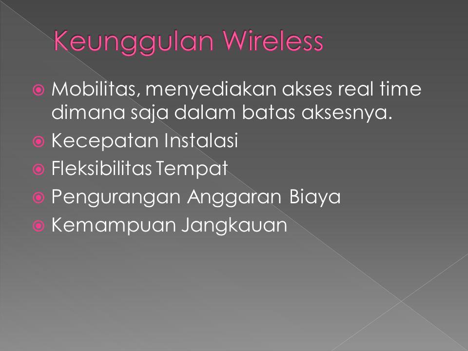  Mobilitas, menyediakan akses real time dimana saja dalam batas aksesnya.
