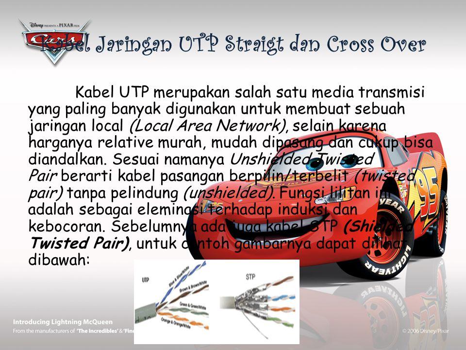 Kabel Jaringan UTP Straigt dan Cross Over Kabel UTP merupakan salah satu media transmisi yang paling banyak digunakan untuk membuat sebuah jaringan lo