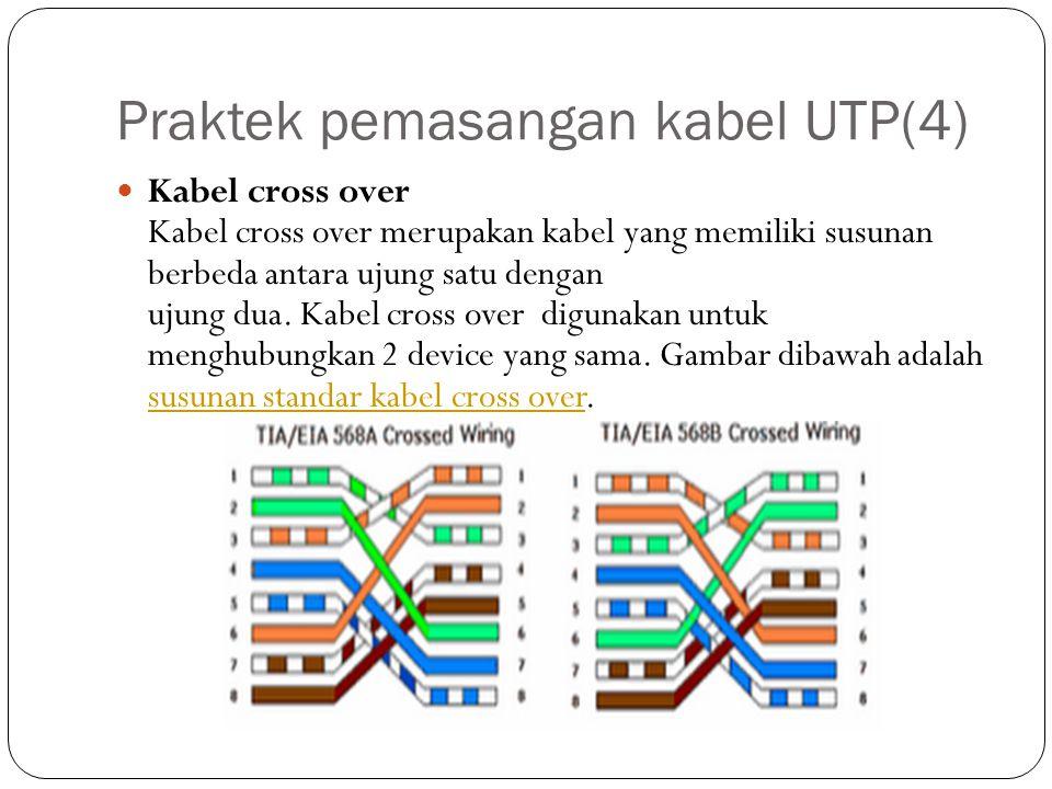 Praktek pemasangan kabel UTP(4) Kabel cross over Kabel cross over merupakan kabel yang memiliki susunan berbeda antara ujung satu dengan ujung dua.