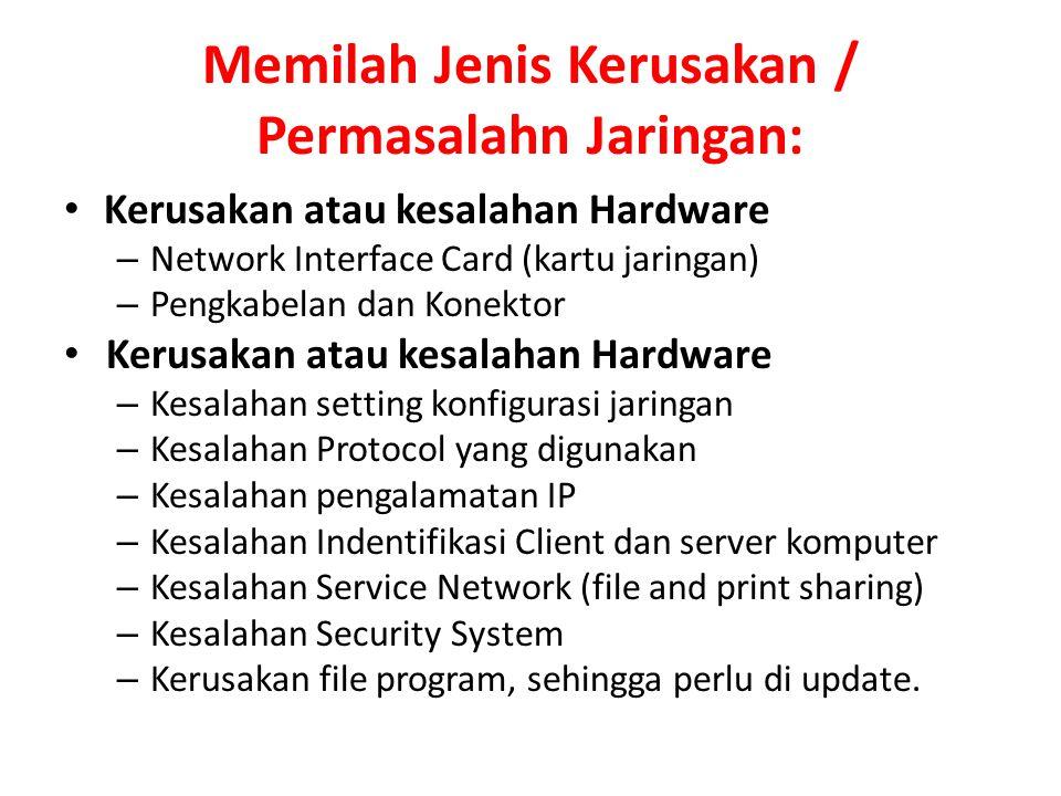 Memilah Jenis Kerusakan / Permasalahn Jaringan: Kerusakan atau kesalahan Hardware – Network Interface Card (kartu jaringan) – Pengkabelan dan Konektor