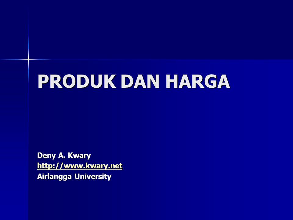 PRODUK DAN HARGA Deny A. Kwary http://www.kwary.net Airlangga University