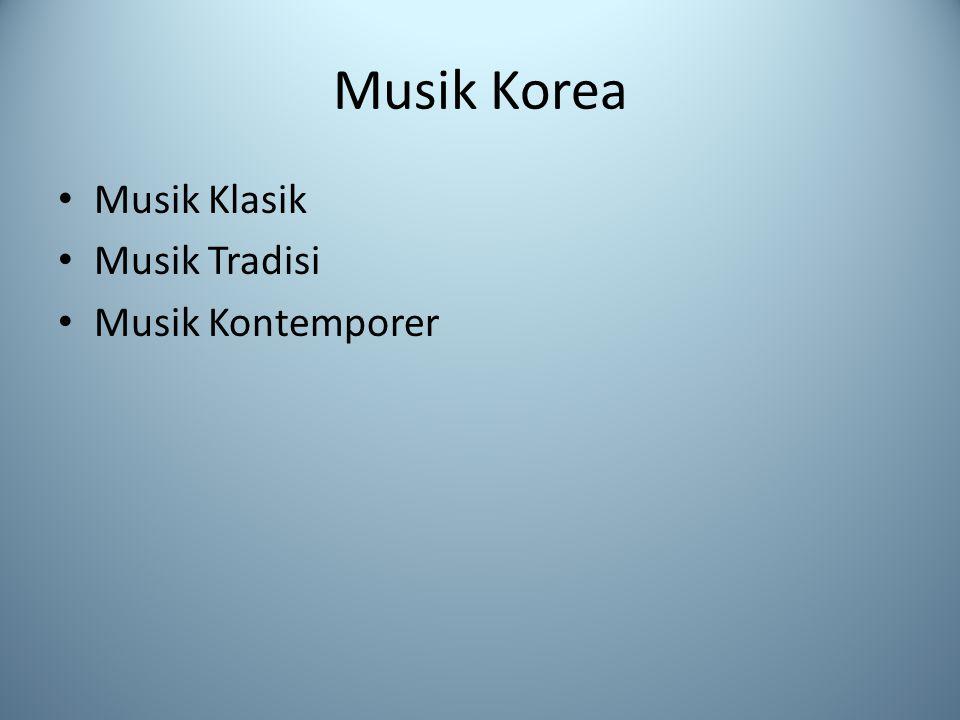 Musik Korea Musik Klasik Musik Tradisi Musik Kontemporer