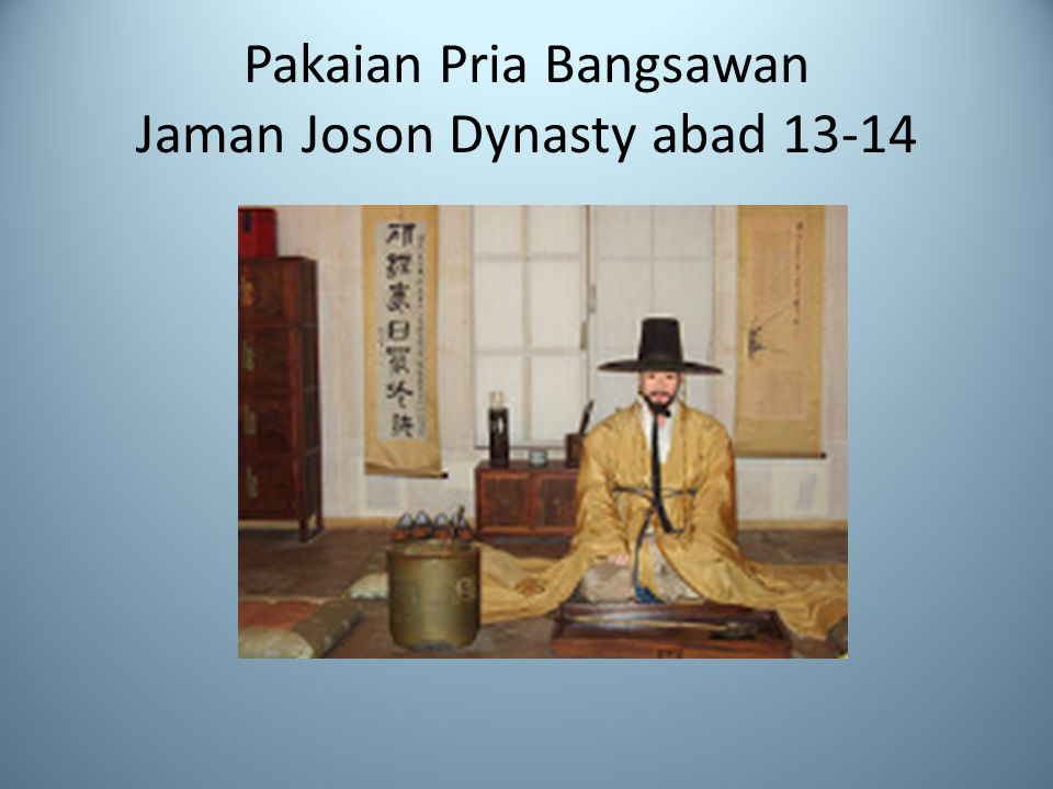 Pakaian Pria Bangsawan Jaman Joson Dynasty abad 13-14