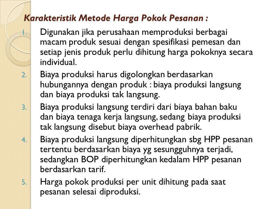 Karakteristik Metode Harga Pokok Pesanan : 1.