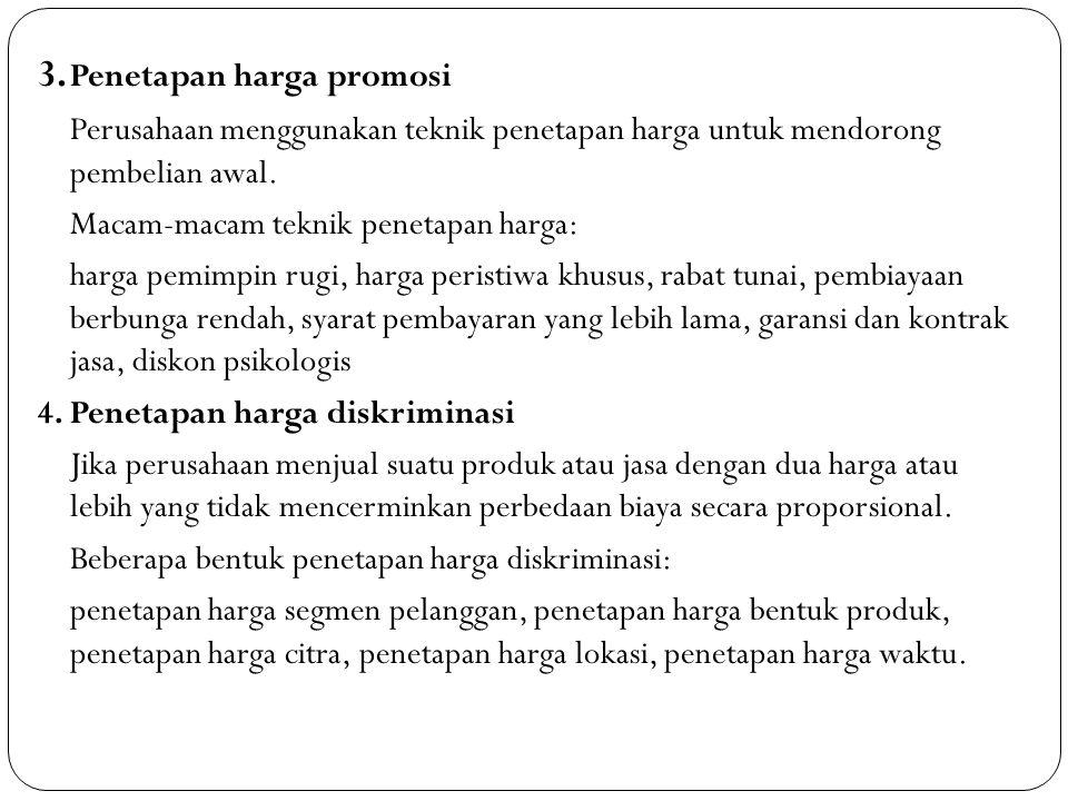 5.Penetapan harga bauran produk Perusahaan mencari sekumpulan harga yang memaksimumkan laba keseluruhan bauran produk.