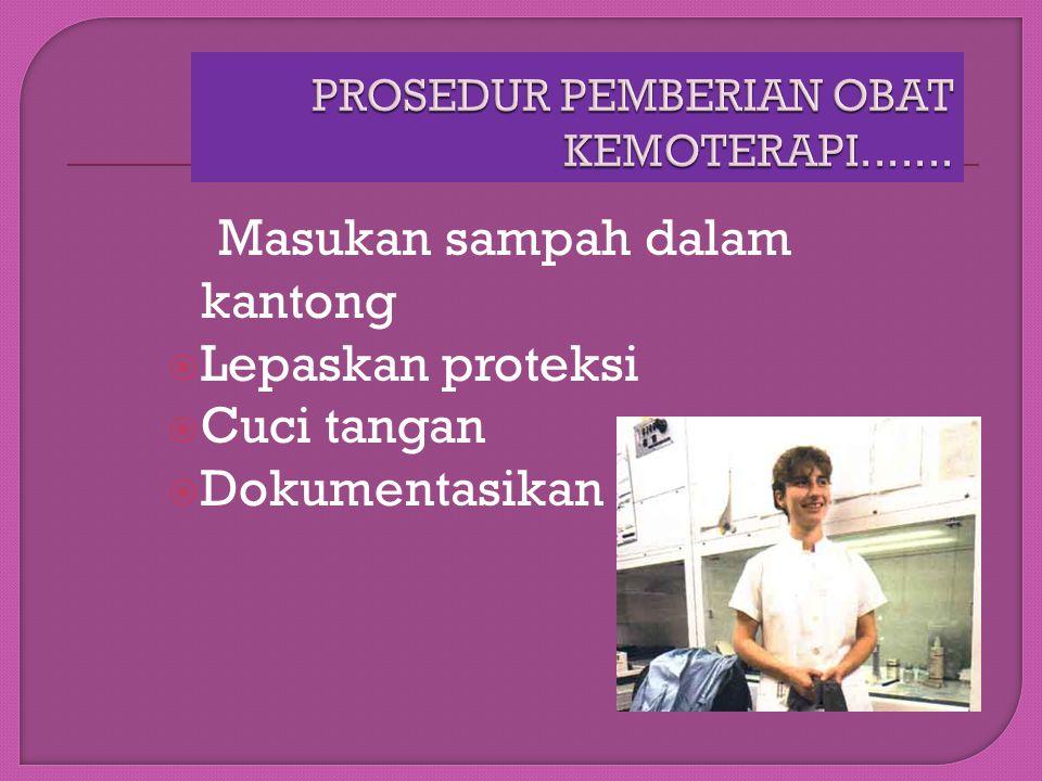 Cek ulang identitas ps & obat Gunakan Proteksi lengkap Pasang pengalas Pasang IV Catheter Lakukan aspirasi Lakukan flashing Berikan obat secara perlah