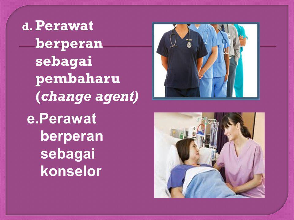 c.Perawat berperan sebagai Kolaborator